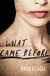 What came Before By Anna Goerge
