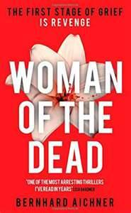 Woman Of The Dead By Bernhard Aichner