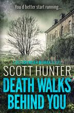 Death Walks Behind You By Scott Hunter