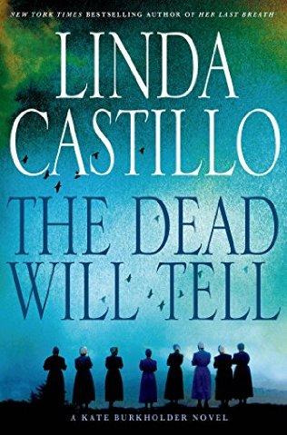 The Dead Will Tell By Linda Castillo