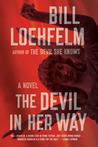 The Devil In Her Way By Bill Loehfelm