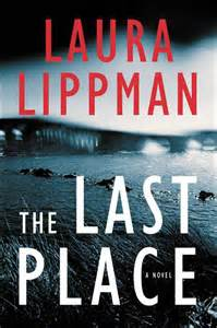 The Last Place By Laura Lippmann