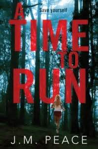 A Time To Run By J.M. Peace