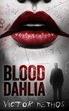Blood Dahlia By Victor Methos