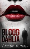 Blood Dahlia By Victor Methos