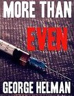 More Than Even By George Helman