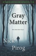 Gray Matter By Nick Pirog