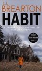 Habit By T.J. Brearton