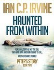 Haunted From Within By Ian C.P.Irvine