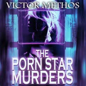 The Porn Star Murders By Victor Methos