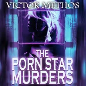 The Porn Star Murders By Victor Methos