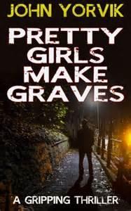 Pretty Girls Make Graves By John Yorvik