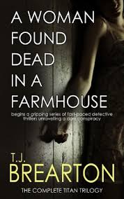 A Woman Found Dead In A Farm House By T.J. Brearton