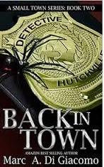Back In Town By Marc A. Di Giacomo