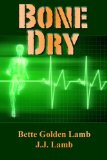Bone Dry By J.J. Lamb