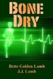 Bone Dry By J.J. Lamb