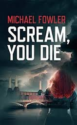 Scream You Die By Michael Fowler