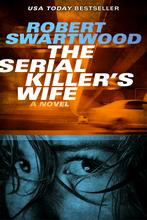 The Serial Killer's Wife By Robert Swartwood