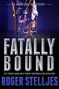 Fatally Bound By Roger Stelljes
