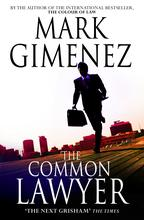 The Common Lawyer By Mark Gimenez