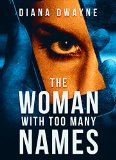 The Woman With Too Many Names By Diana Dwayne