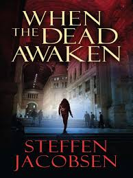 When The Dead Awaken By Steffen Jacobsen