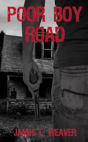 Poor Boy Road By James L Weaver