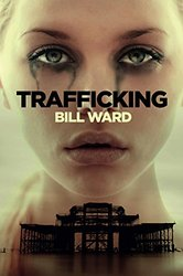 Trafficking By Bill Ward