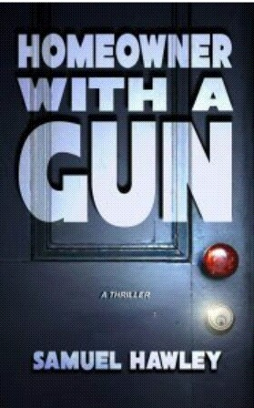 Homeowner With A Gun By Samuel Hawley