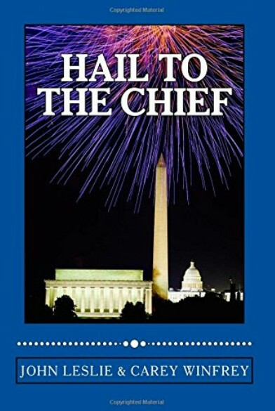 Hail To The Chief By John Leslie & Carey Winfrey