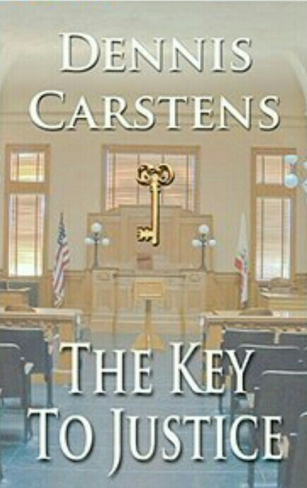 The Key To Justice By Dennis Carstens