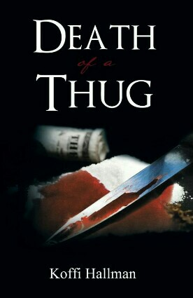 Death Of A Thug By Koffi Hallman
