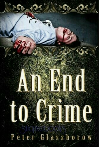 An End To Crime By Peter Glassborow