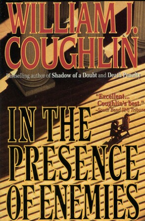 In The Presence Of Enemies By William J. Coughlin