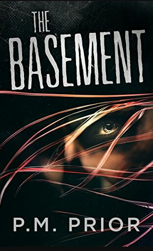 The Basement By P. M. Prior