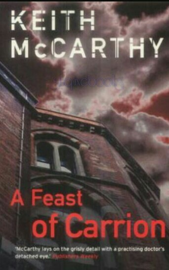 A Feast Of Carrion By Keith McCarthy