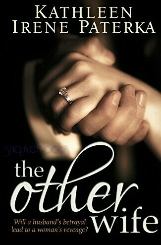 The Other Wife By Kathleen Irene Paterka