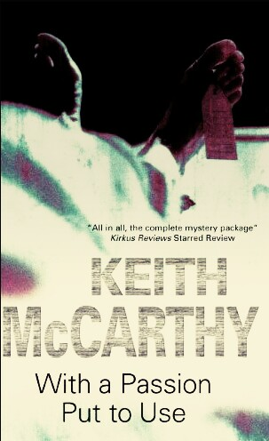 With A Passion Put To Use By Keith McCarthy