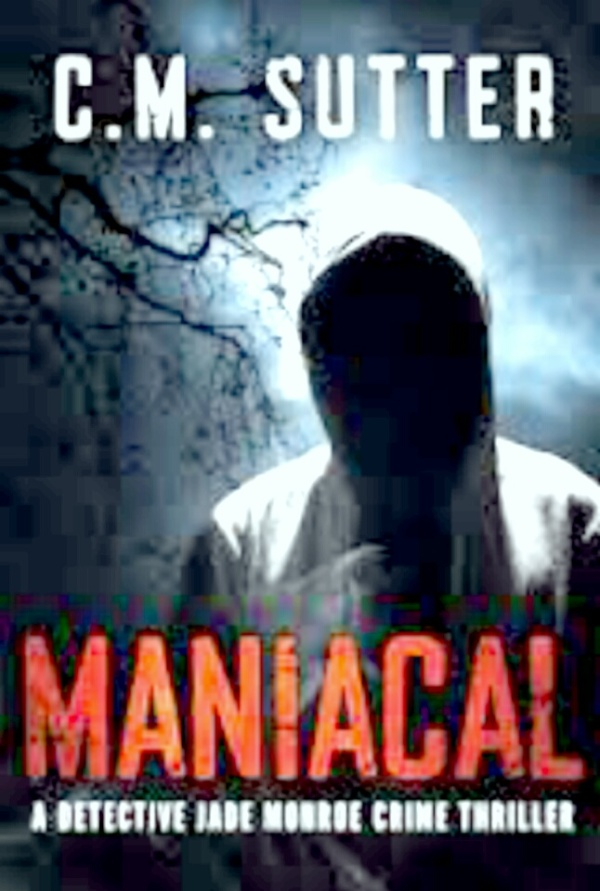 Maniacal By C.M Sutter