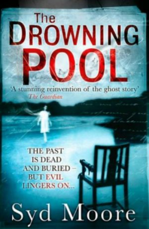 The Drowning Pool by Syd Moore. A ghost story