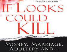If Looks Could Kill By M.William Phelps