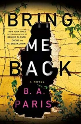 Bring Me Back By B.A. Paris