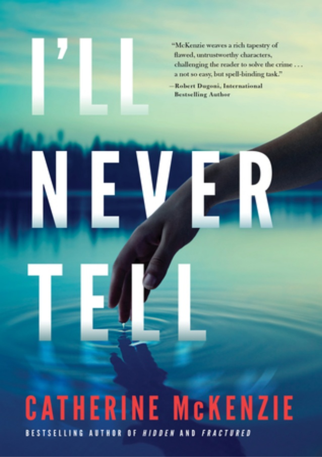 I Will Never Tell By Catherine McKenzie