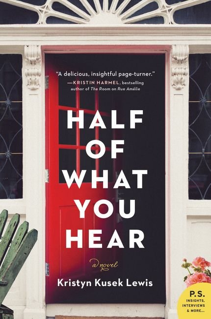 Half Of What You Hear By Kristyn Kusek Lewis